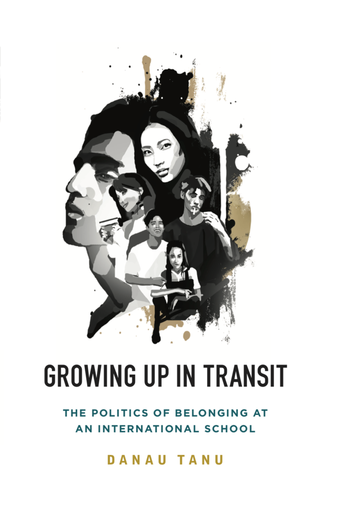 Growing Up in Transit: The Politics of Belonging at an International School -  By Danau Tanu. Book cover (Asian Third Culture Kids)