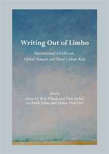 Writing Out of Limbo: International Childhoods, Global Nomads and Third Culture Kids