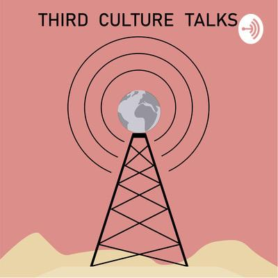 Third Culture Talks